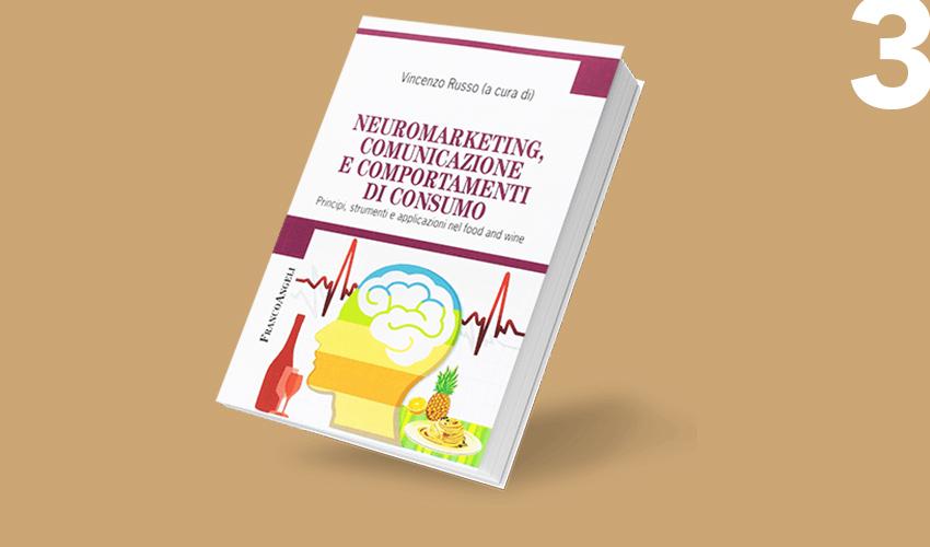 Neuromarketing, comunicazione e comportamenti di consumo: principi, strumenti e applicazioni nel food and wine