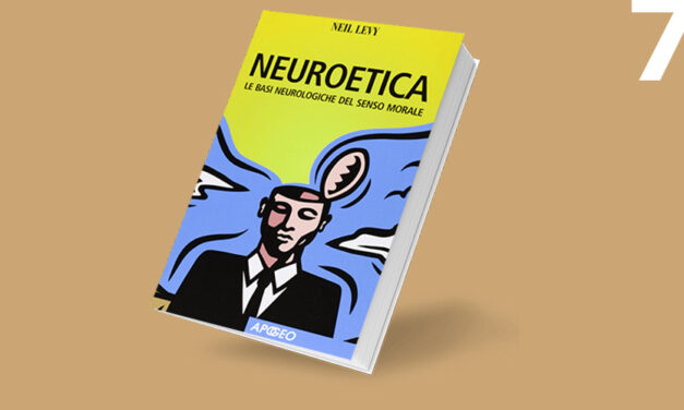 Neuroetica: le basi neurologiche del senso morale