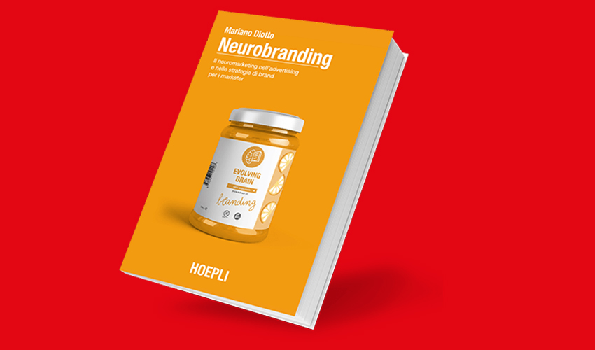 Neurobranding: il neuromarketing nell'advertising e nelle strategie di brand per i marketer