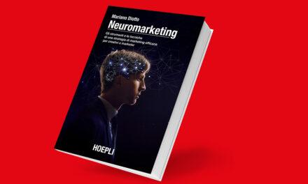 Neuromarketing: gli strumenti e le tecniche di una strategia di marketing efficace per creativi e marketer
